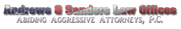 Andrews & Sanders Law Offices, Aggressive Abiding Attorneys, P.C.